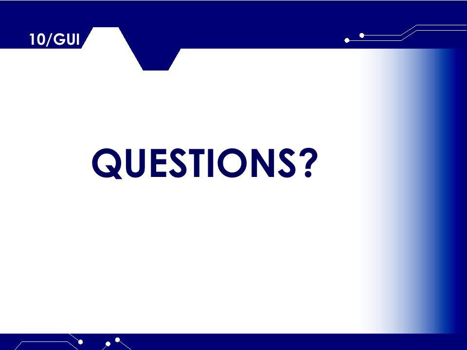 10/GUI QUESTIONS