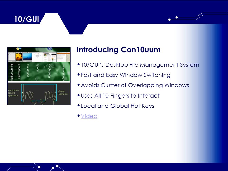 10/GUI 10/GUI in the Future Used by all Operating Systems Replaces Mouse and Keyboard (Nathan 2009) More Complex Games and Apps Interactive Bandwidth Increased