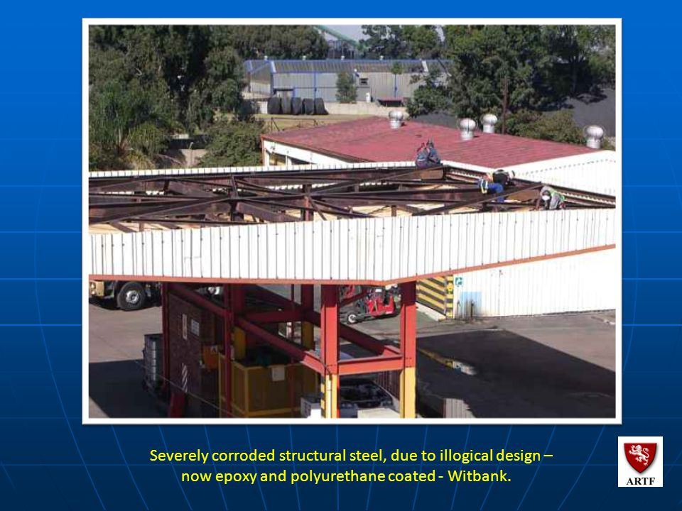 107 Severely corroded structural steel, due to illogical design – now epoxy and polyurethane coated - Witbank.