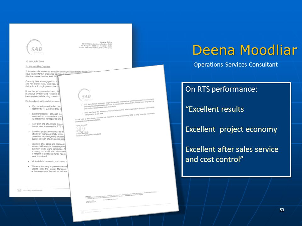 53 On RTS performance: Excellent results Excellent project economy Excellent after sales service and cost control On RTS performance: Excellent results Excellent project economy Excellent after sales service and cost control Deena Moodliar Operations Services Consultant