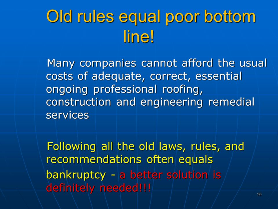 56 Old rules equal poor bottom line. Old rules equal poor bottom line.