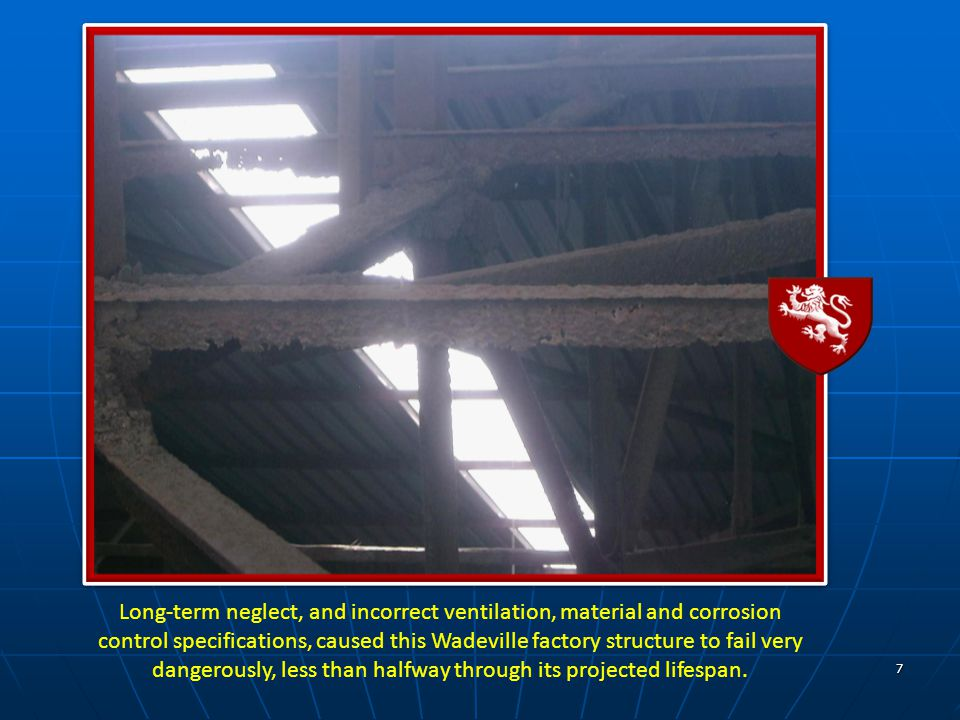 7 Long-term neglect, and incorrect ventilation, material and corrosion control specifications, caused this Wadeville factory structure to fail very dangerously, less than halfway through its projected lifespan.