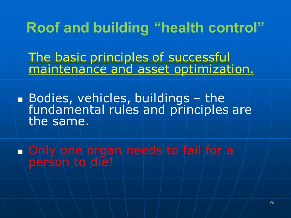 70 Roof and building health control The basic principles of successful maintenance and asset optimization.
