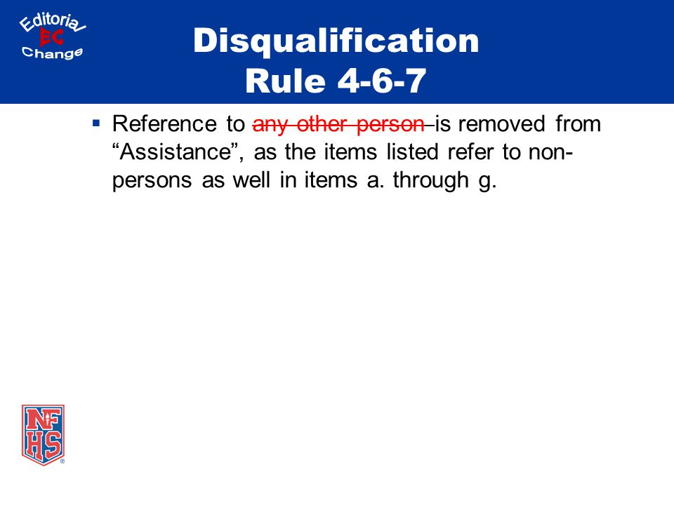 Disqualification Rule 4-6-7 Reference to any other person is removed from Assistance, as the items listed refer to non- persons as well in items a.
