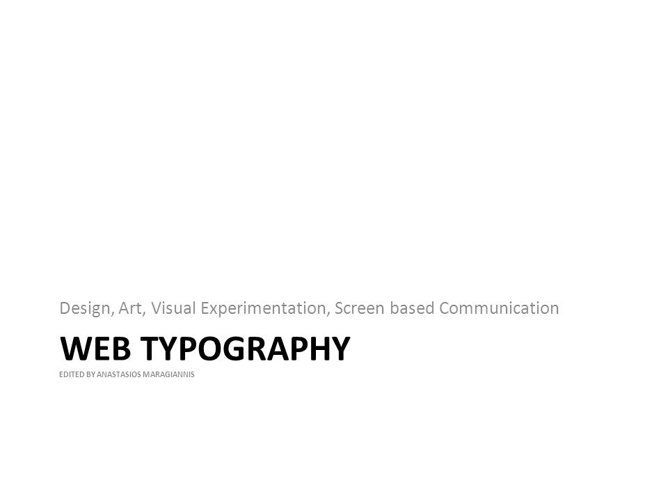 ARTICLE The role and relevance of screen based typograpy in Screen based Media