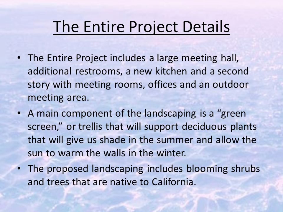 The Entire Project Details The Entire Project includes a large meeting hall, additional restrooms, a new kitchen and a second story with meeting rooms, offices and an outdoor meeting area.