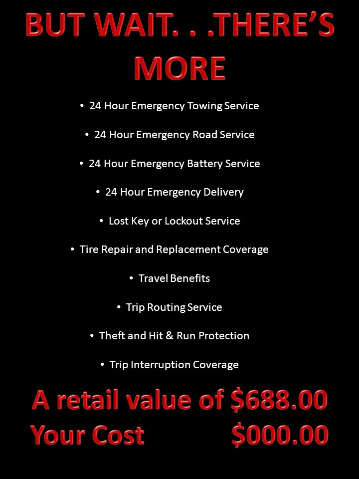 24 Hour Emergency Towing Service 24 Hour Emergency Road Service 24 Hour Emergency Battery Service 24 Hour Emergency Delivery Lost Key or Lockout Service Tire Repair and Replacement Coverage Travel Benefits Trip Routing Service Theft and Hit & Run Protection Trip Interruption Coverage
