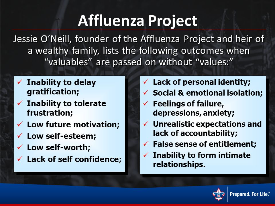 Affluenza Project Jessie ONeill, founder of the Affluenza Project and heir of a wealthy family, lists the following outcomes when valuables are passed