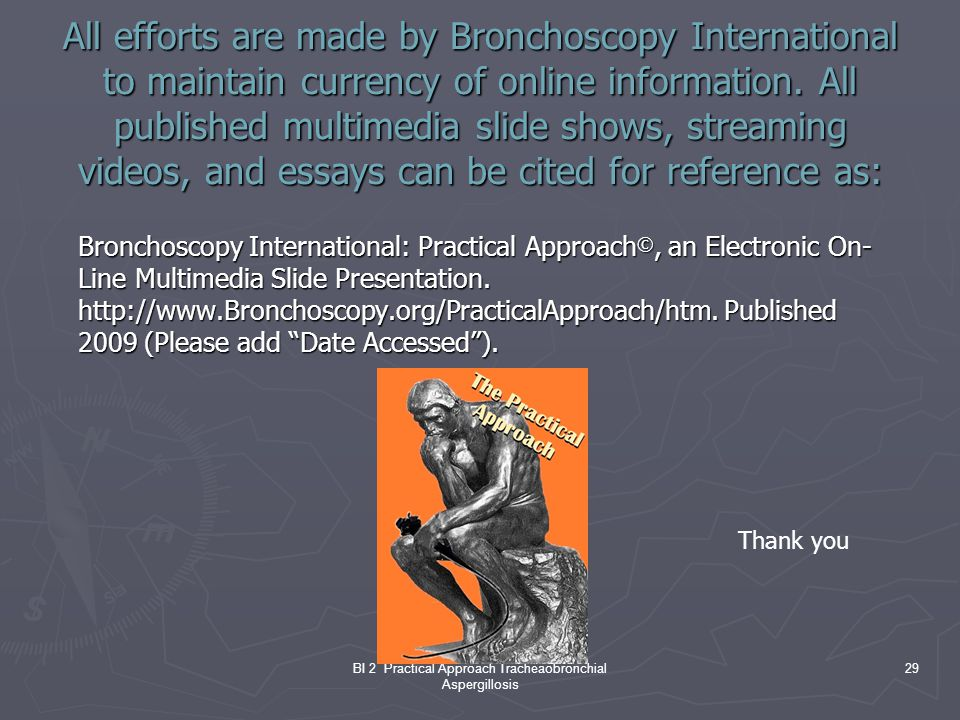 BI 2 Practical Approach Tracheaobronchial Aspergillosis 29 All efforts are made by Bronchoscopy International to maintain currency of online information.