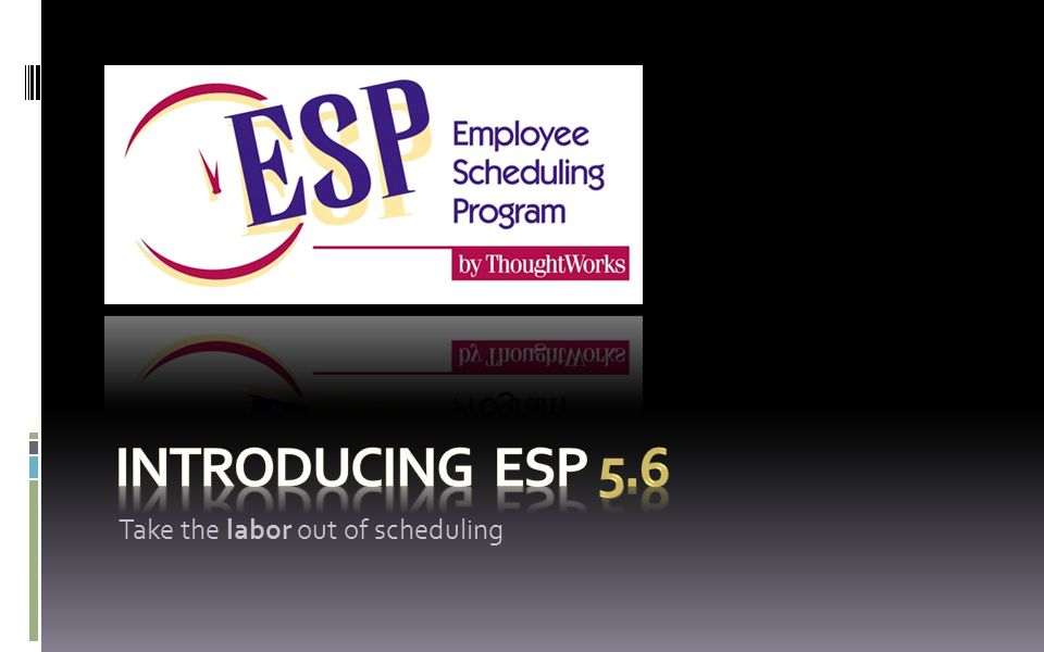 ESP 5.6: Take the labor out of scheduling If youre spending more than ninety minutes a week producing your weekly crew schedule, its time for a change.