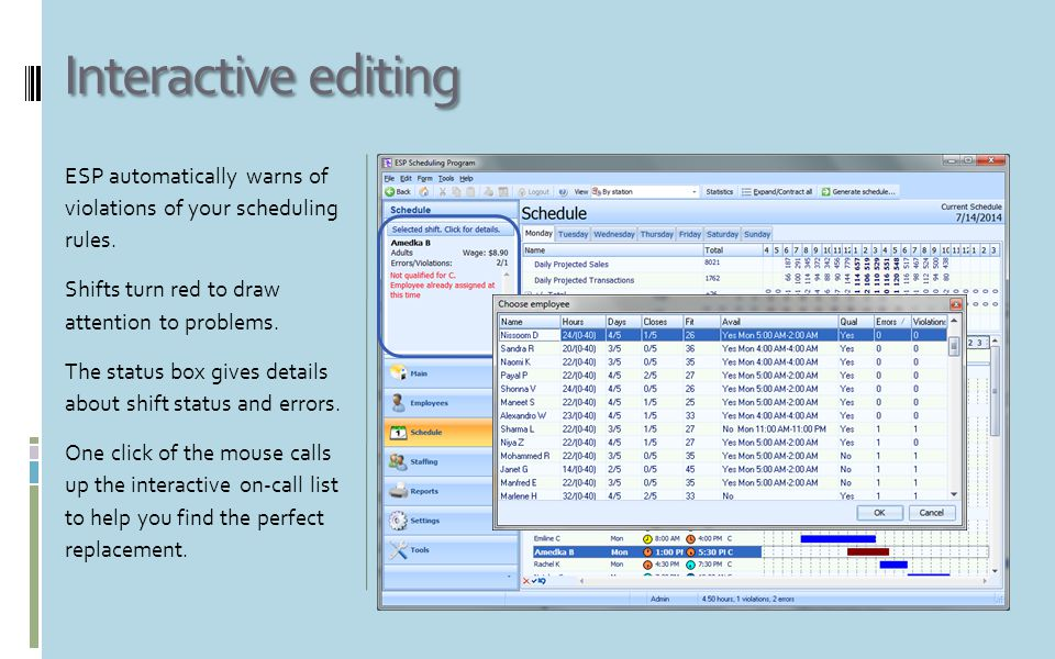 Interactive editing ESP automatically warns of violations of your scheduling rules.