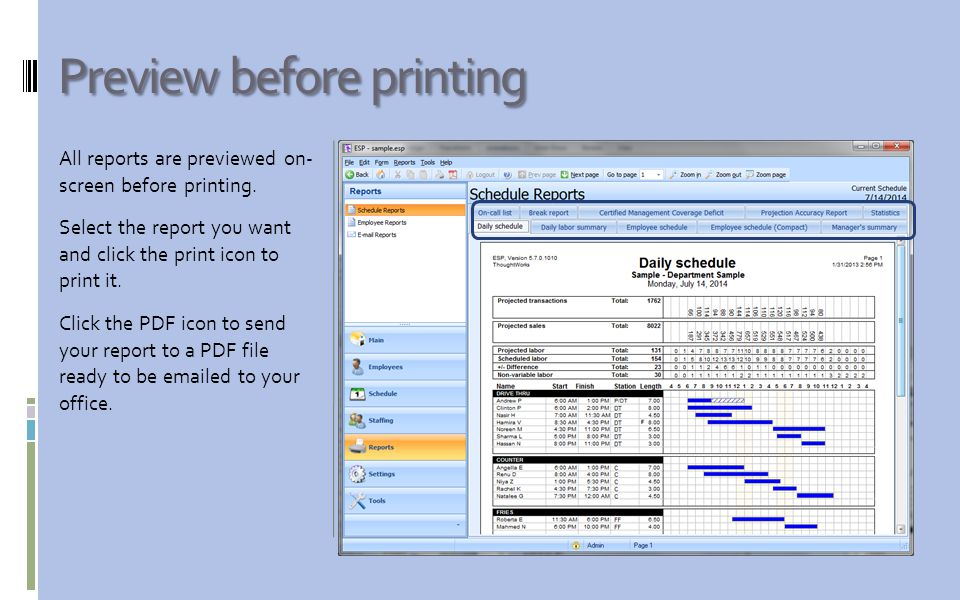 Preview before printing All reports are previewed on- screen before printing.