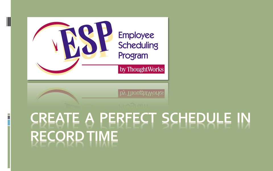 Create a perfect schedule in record time Using the ESP Home page checklist allows you to: Stay organized: simply follow the tasks in order Never miss a task: check off each task when complete Remain focused: if interrupted you know exactly where you left off