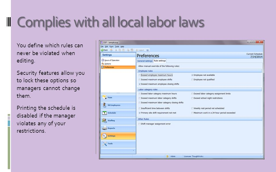 Complies with all local labor laws You define which rules can never be violated when editing.