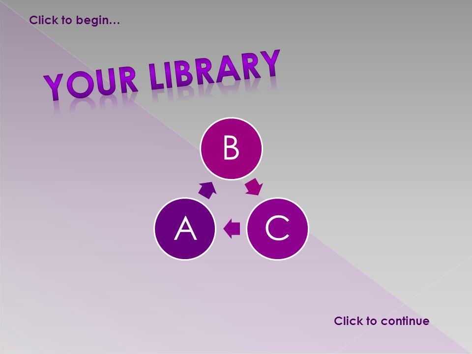 BCA Click to continue Click to begin…