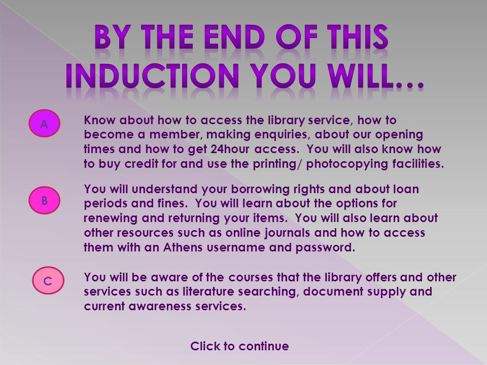 A Know about how to access the library service, how to become a member, making enquiries, about our opening times and how to get 24hour access.