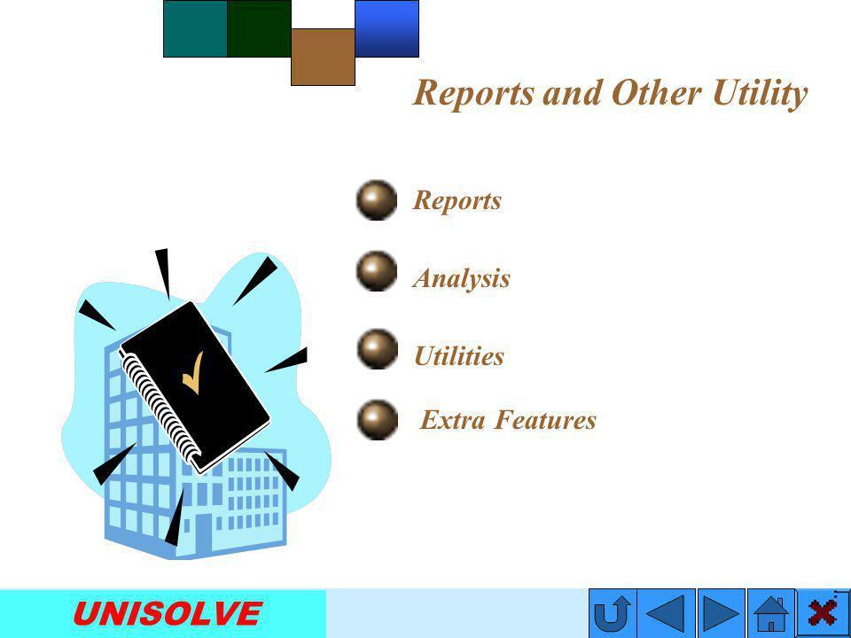 UNISOLVE UNISOLVE is Secure Basics of UNISOLVE Reports and Utility Easy to Use