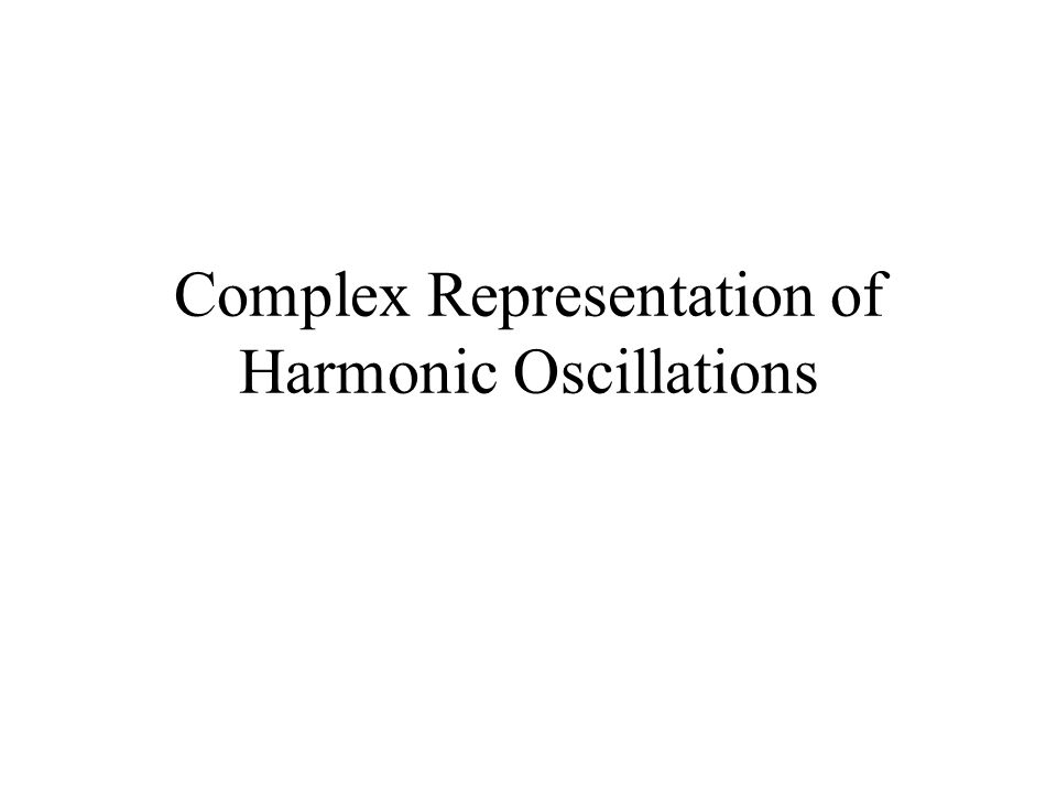 Complex Representation of Harmonic Oscillations