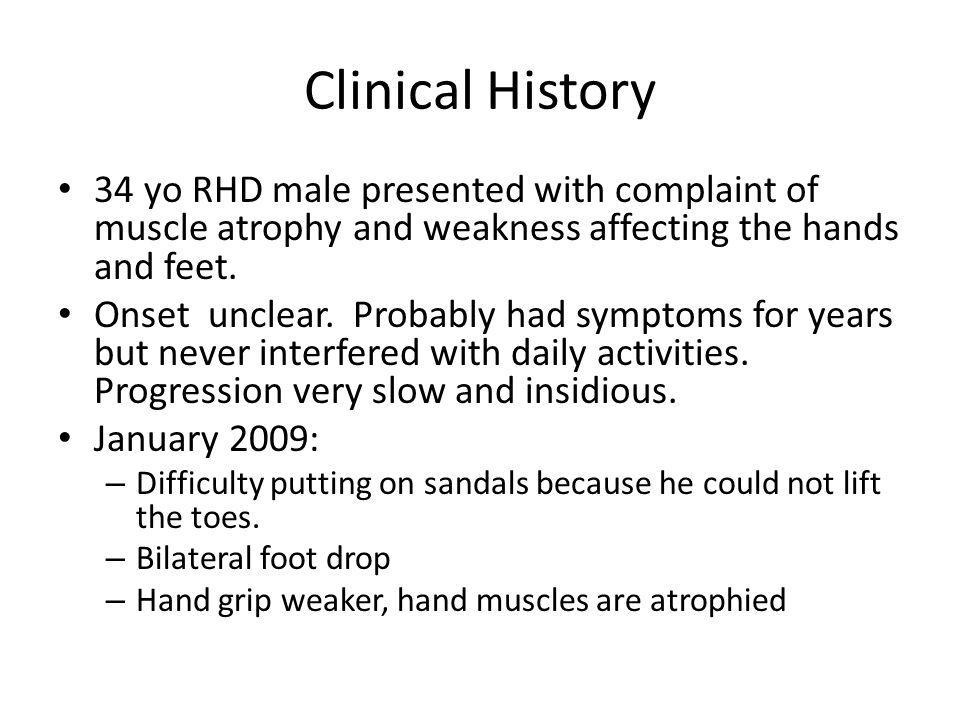 Clinical History Recently had difficulty fully lifting the legs up to put on socks.