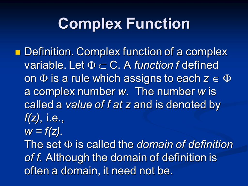 Continuity Definition.Let f(z) be a function such that f: C C.