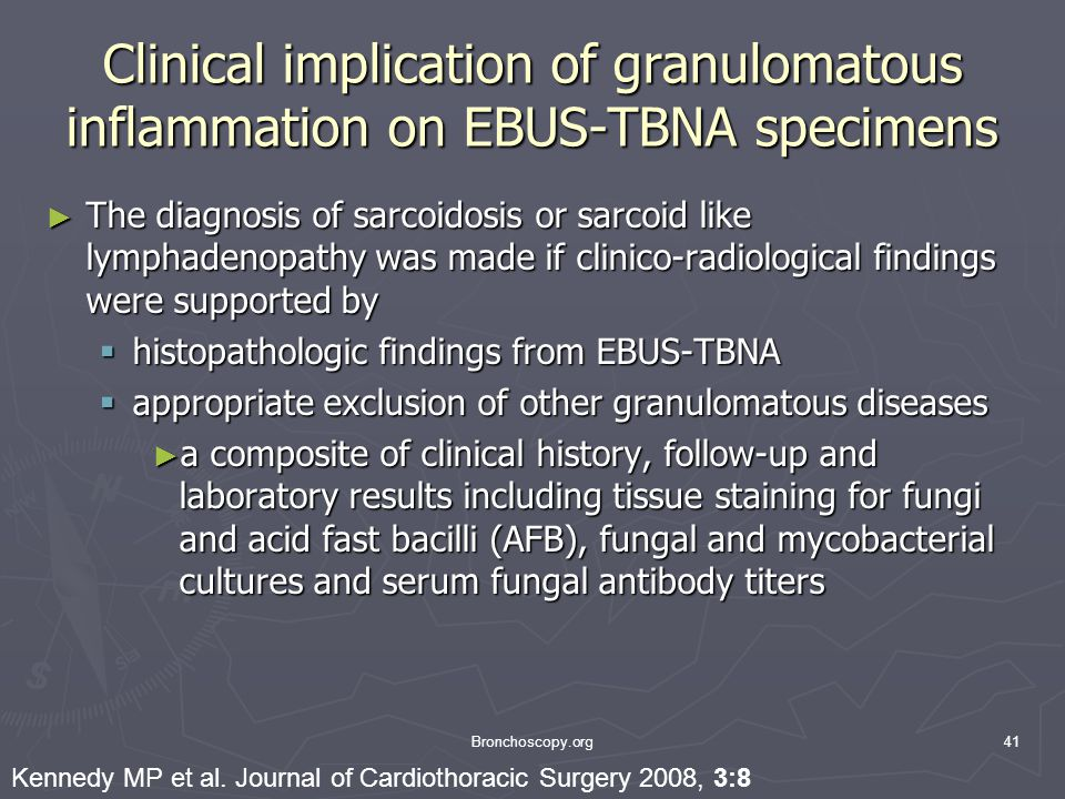 Clinical implication of granulomatous inflammation on EBUS-TBNA specimens The diagnosis of sarcoidosis or sarcoid like lymphadenopathy was made if cli