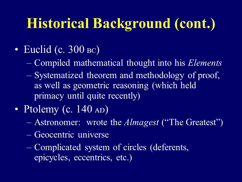 Historical Background (cont.) Euclid (c.