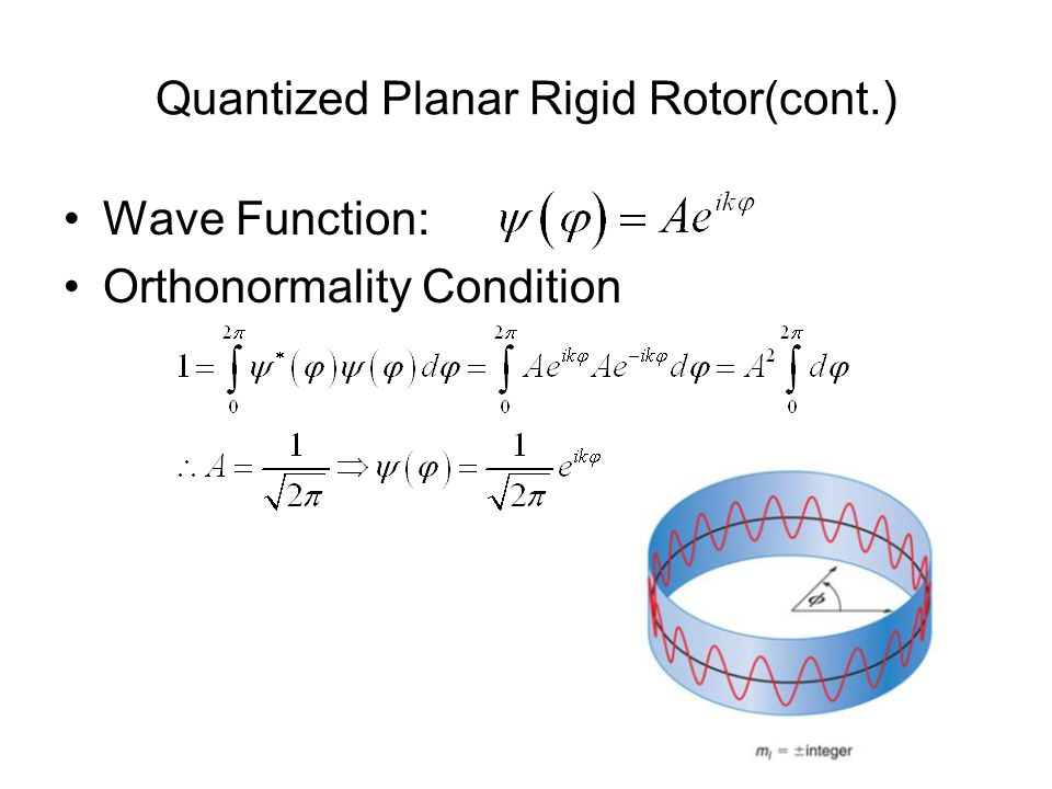 Quantized Rigid Rotor Schroedingers Wave Equation: Separation of Variables: Results in two equations: