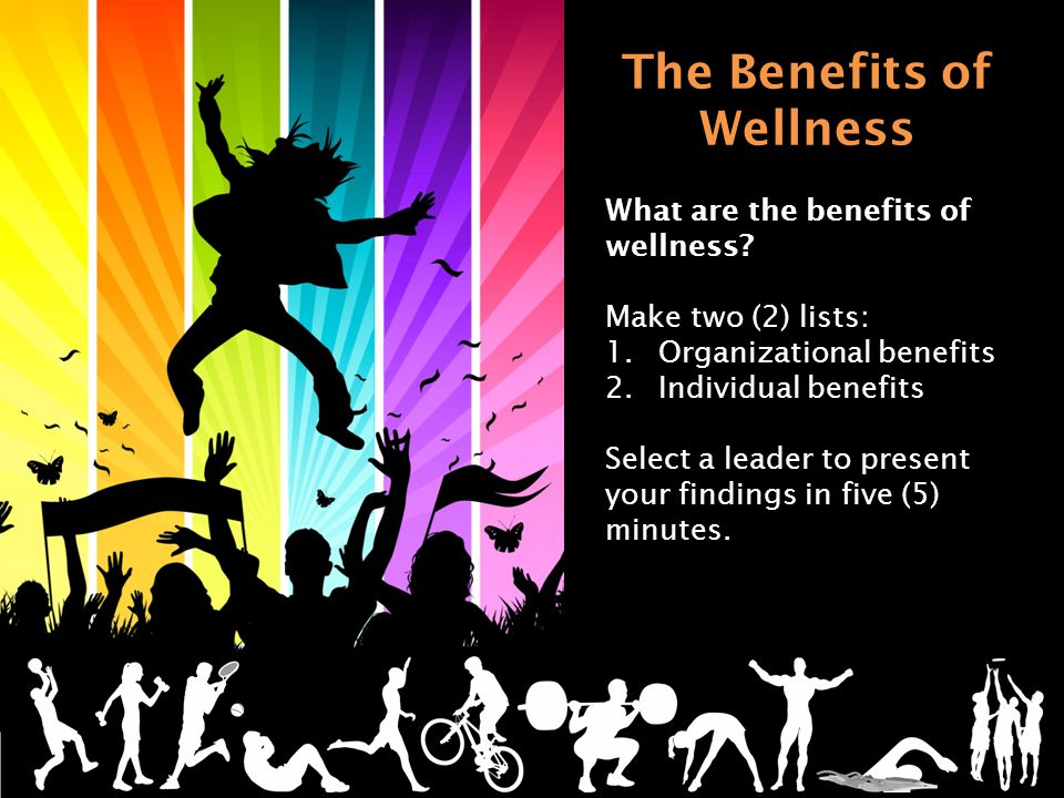 The Benefits of Wellness What are the benefits of wellness.