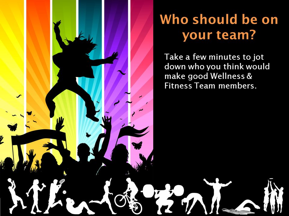 Who should be on your team.