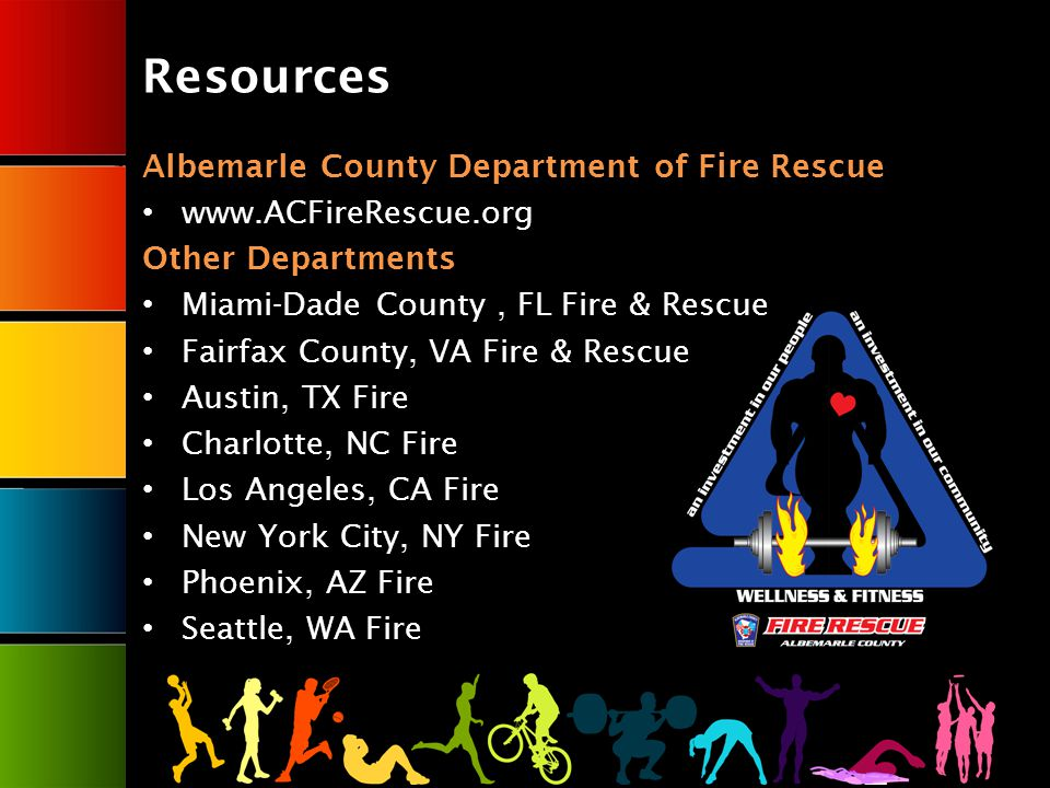 Resources Albemarle County Department of Fire Rescue   Other Departments Miami-Dade County, FL Fire & Rescue Fairfax County, VA Fire & Rescue Austin, TX Fire Charlotte, NC Fire Los Angeles, CA Fire New York City, NY Fire Phoenix, AZ Fire Seattle, WA Fire