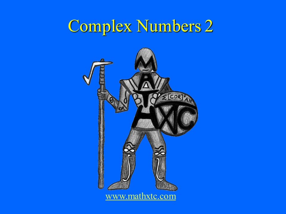 A number such as 3i is a purely imaginary number A number such as 3i is a purely imaginary number A number such as 6 is a purely real number A number such as 6 is a purely real number 6 + 3i is a complex number 6 + 3i is a complex number x + iy is the general form of a complex number x + iy is the general form of a complex number If x + iy = 6 – 4i then x = 6 and y = – 4 If x + iy = 6 – 4i then x = 6 and y = – 4 The real part of 6 – 4i is 6 The real part of 6 – 4i is 6