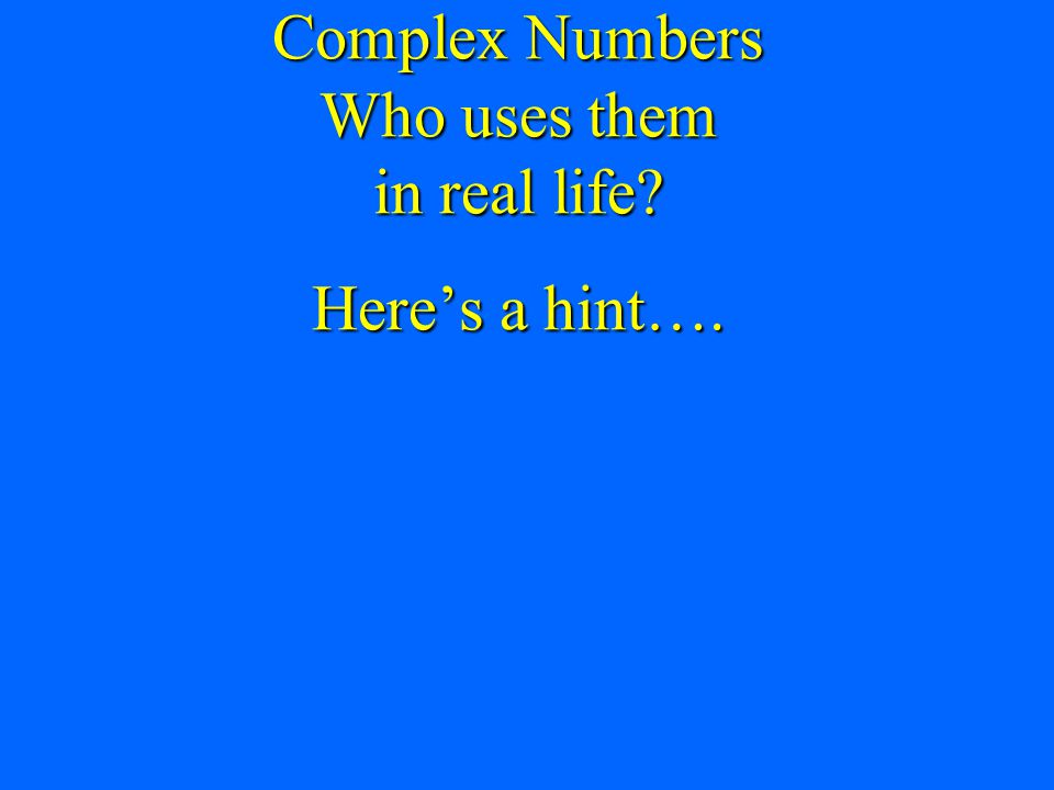Complex i is an imaginary number i is an imaginary number