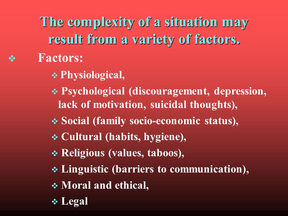 The complexity of a situation may result from a variety of factors.