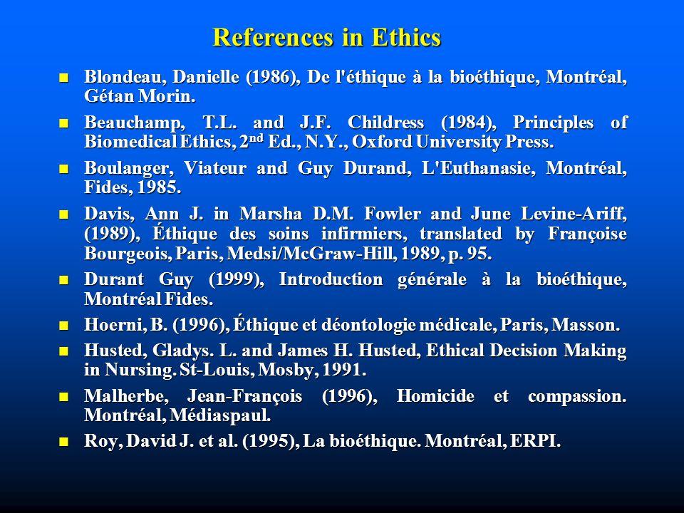 Blondeau, Danielle (1986), De l éthique à la bioéthique, Montréal, Gétan Morin.