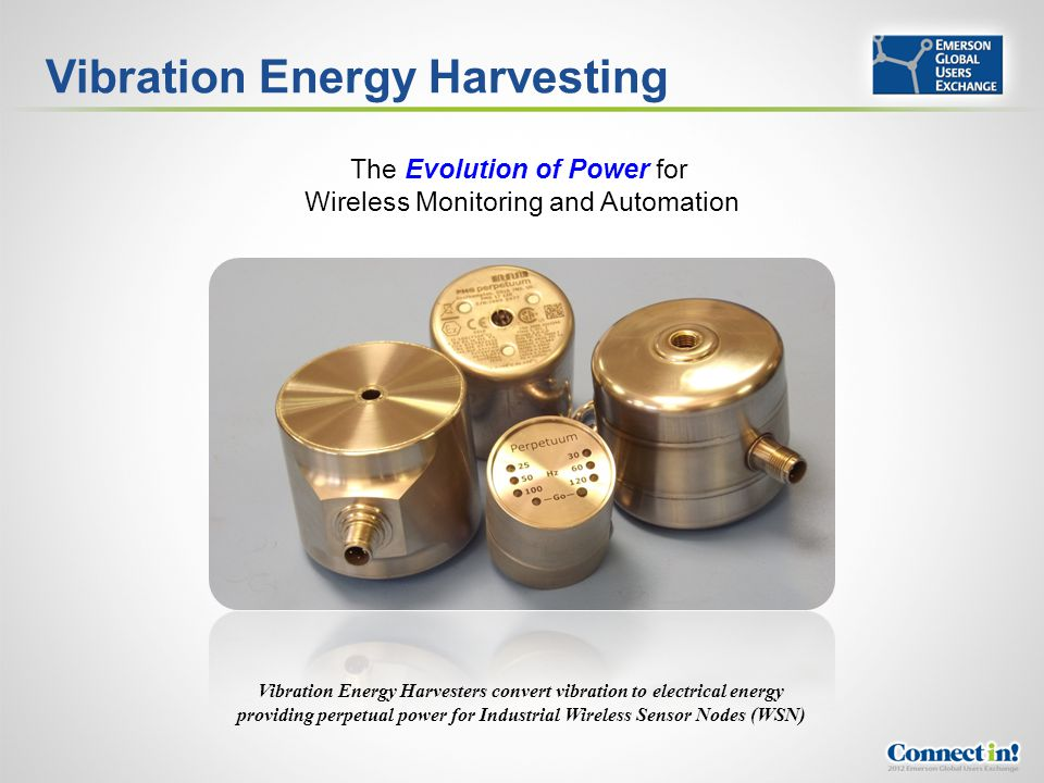 Perpetual Power Solutions for Wireless Monitoring & Automation Whos Harvesting Your Success.