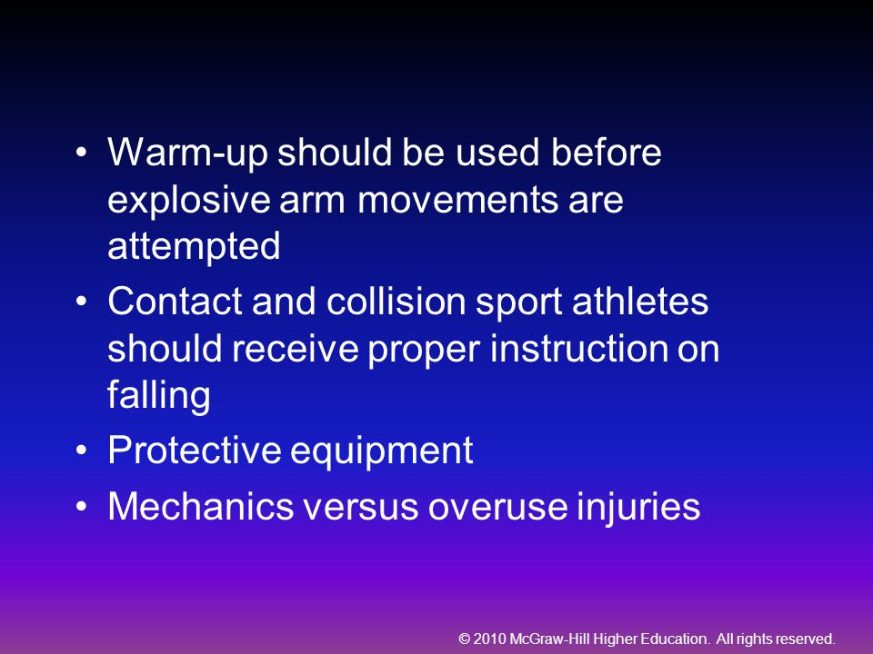 © 2010 McGraw-Hill Higher Education. All rights reserved. Warm-up should be used before explosive arm movements are attempted Contact and collision sp