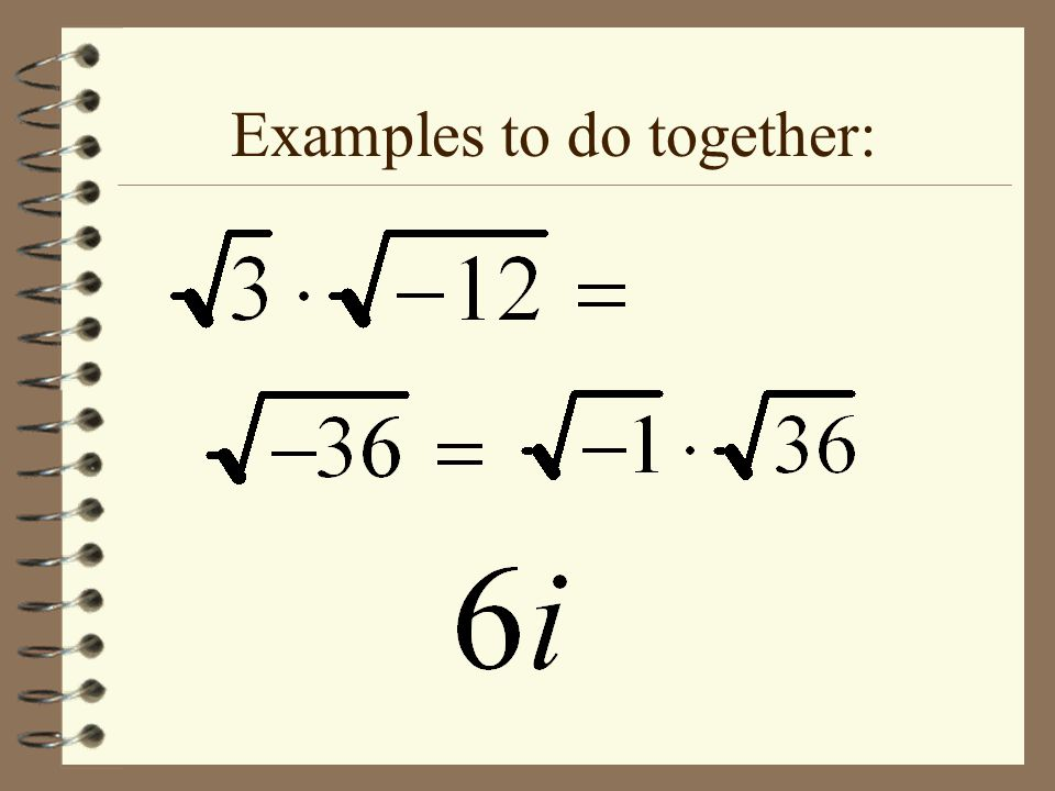 Multiplying complex numbers.