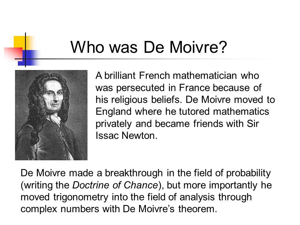 Who was De Moivre.