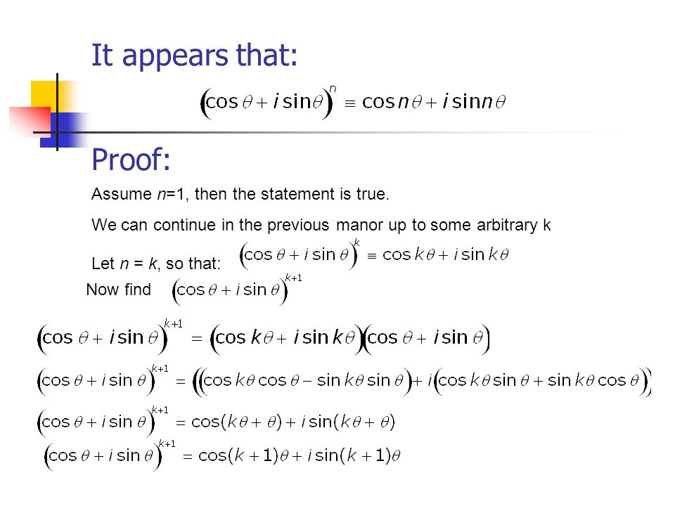 It appears that: Assume n=1, then the statement is true.