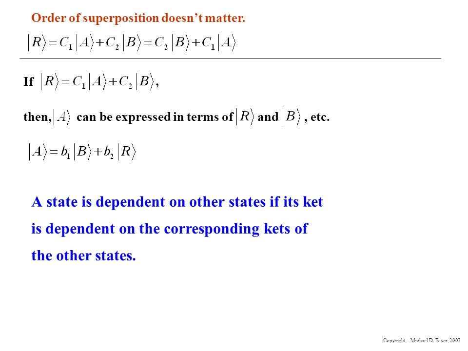 Observables and Linear Operators Kets (or bras)State of dynamical system.