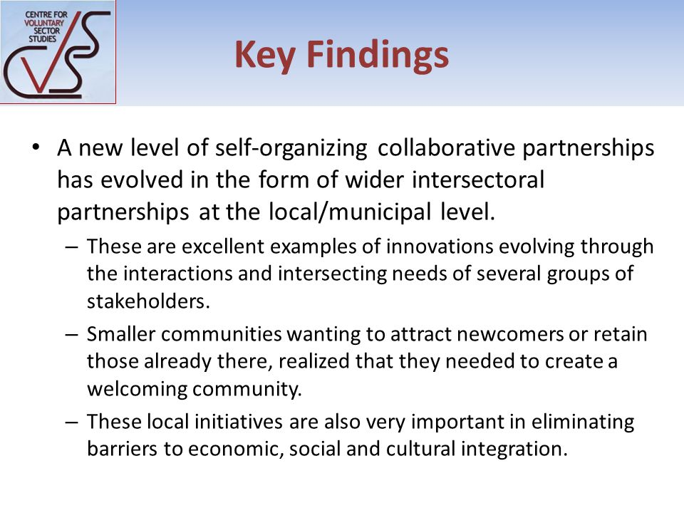 Key Findings A new level of self-organizing collaborative partnerships has evolved in the form of wider intersectoral partnerships at the local/municipal level.