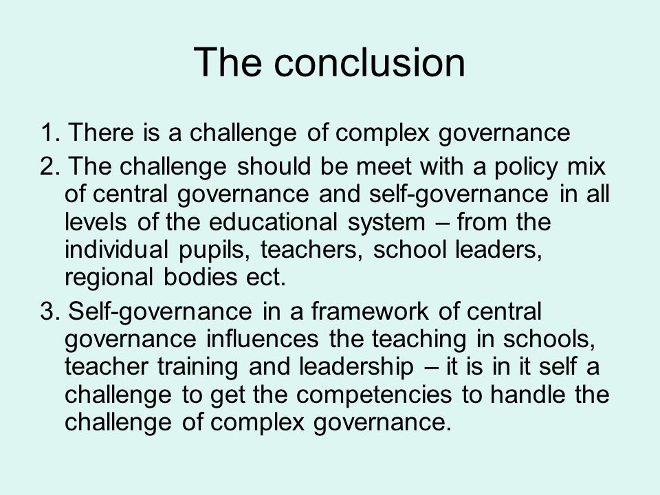 The conclusion 1. There is a challenge of complex governance 2.
