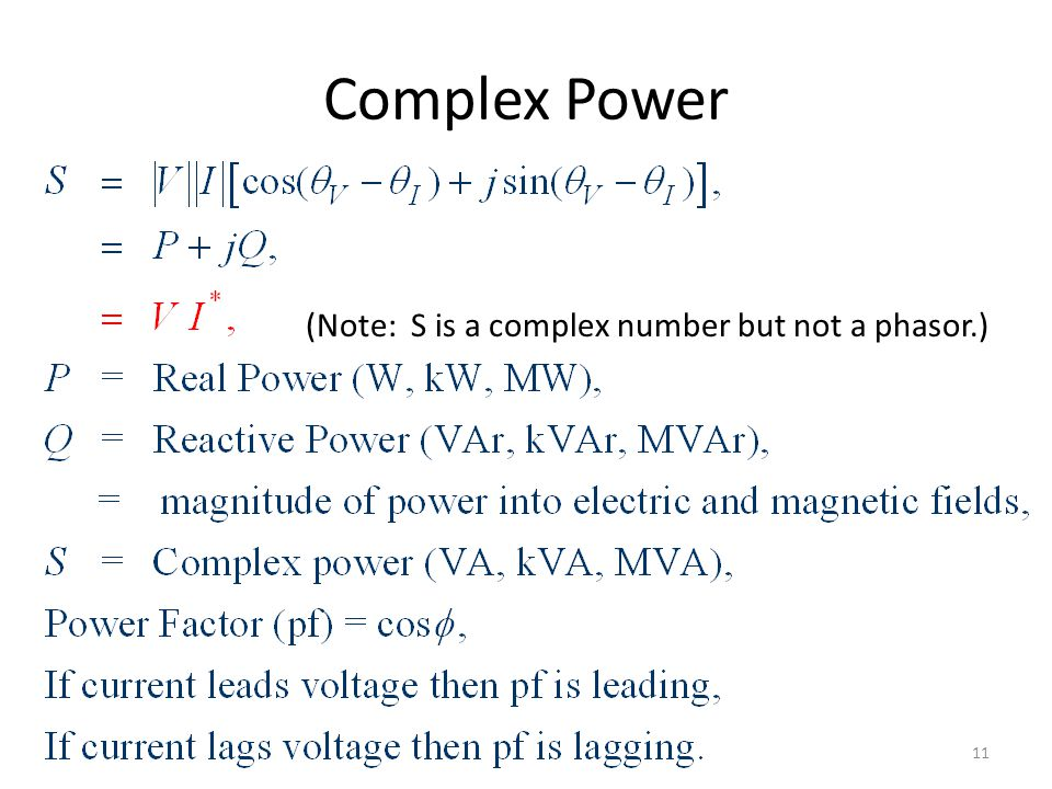 Complex Power (Note: S is a complex number but not a phasor.) 11