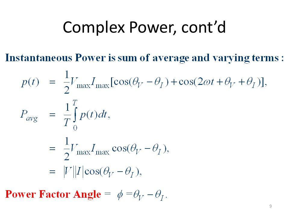 Complex Power, contd 9