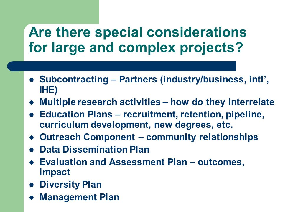 Are there special considerations for large and complex projects.