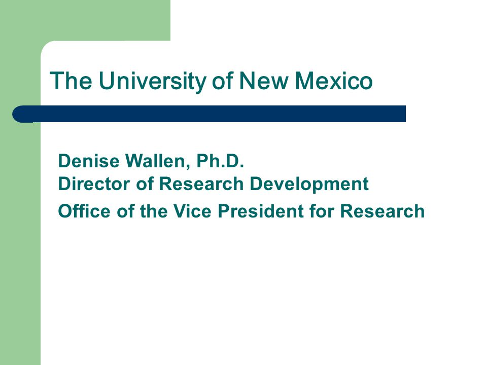 The University of New Mexico Denise Wallen, Ph.D.