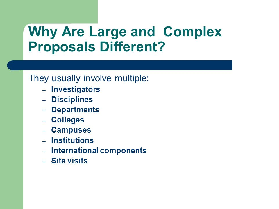 Why Are Large and Complex Proposals Different.