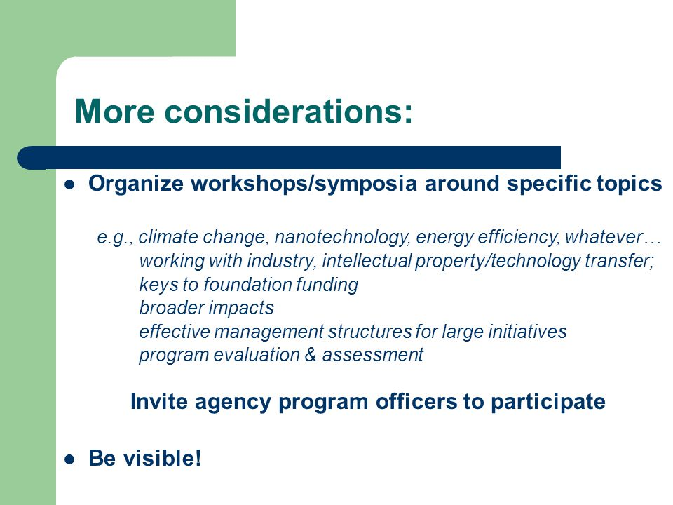 Organize workshops/symposia around specific topics e.g., climate change, nanotechnology, energy efficiency, whatever… working with industry, intellect