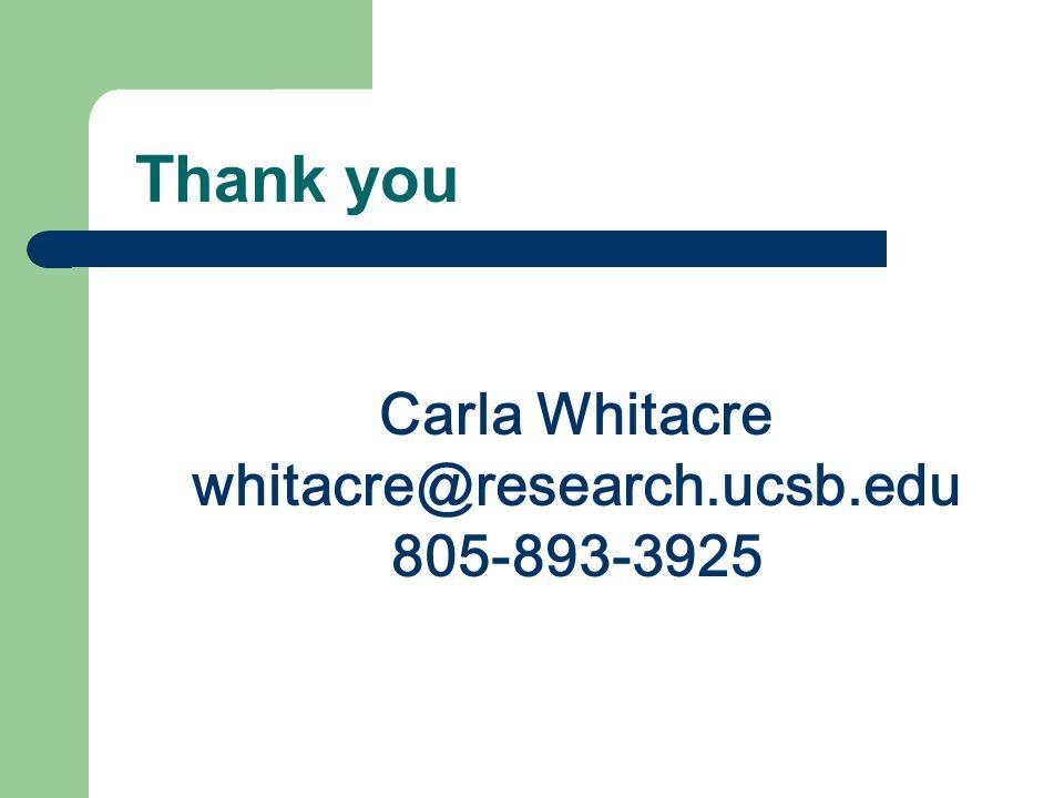 Thank you Carla Whitacre whitacre@research.ucsb.edu 805-893-3925