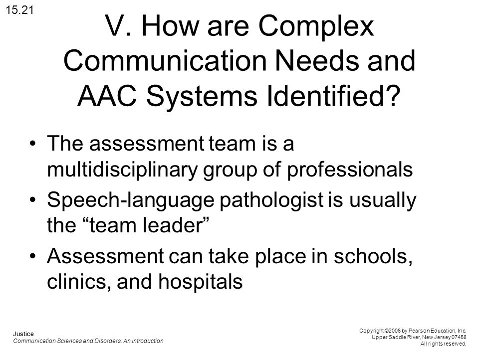 V. How are Complex Communication Needs and AAC Systems Identified.